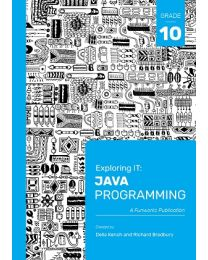 Exploring IT: Java Programming Grade 10 Third Edition