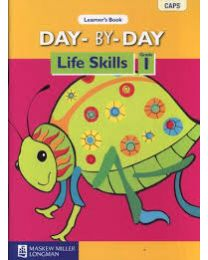 Day-by-Day Life Skills Grade 1 Learner's Book