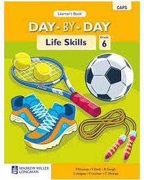 Day-by-Day Life Skills Grade 6 Learner's Book (CAPS)