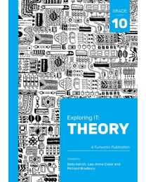 Exploring IT: Theory Grade 10 Second Edition