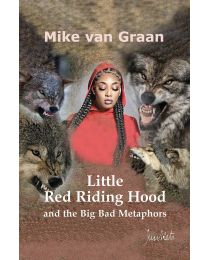 LITTLE RED RIDING HOOD AND THE BIG BAD METAPHORS