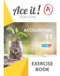 ACE IT! ACCOUNTING GRADE 11 EXERCISE BOOK