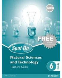 Spot On Natural Sciences and Technology Grade 6 Teacher's Guide & Free Poster Pack (CAPS)