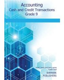 Accounting Cash and Credit Transactions Grade 9(This will only be available by mid-December 2020 by Publisher)