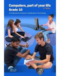 Computers, part of your life – Grade 10; CAT  2nd Edition