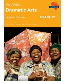 Via Afrika Dramatic Arts Grade 12 Learner's Book (Printed book.)