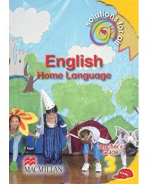 SOLUTIONS FOR ALL ENGLISH HOME LANGUAGE GRADE 3 TEACHER'S GUIDE