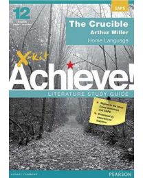 X-kit Achieve! The Crucible: English Home Language Grade 12 Study Guide
