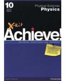 X-kit Achieve! Physical Sciences: Physics Grade 10 Study Guide