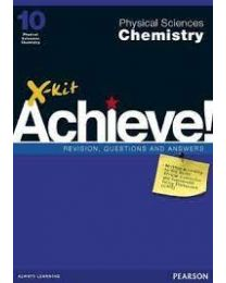 X-kit Achieve! Physical Sciences: Chemistry Grade 10 Study Guide