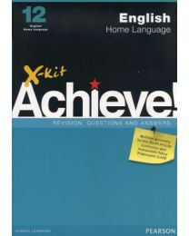 X-kit Achieve! English Home Language Grade 12 Study Guide