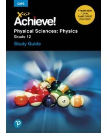 X-kit Achieve! Physical Sciences: Physics Grade 12 Study Guide