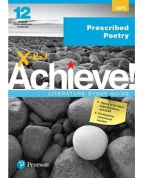 X-kit Achieve! Prescribed Poetry: English First Additional Language Grade 12 Study Guide