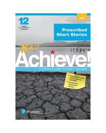 X-kit Achieve! Prescribed Short Stories: English First Additional Language Grade 12 Study Guide