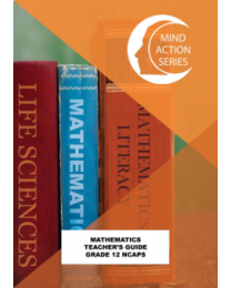 Mind Action Series Grade 12 Mathematics Teachers Guide (New Edition) NCAPS (2020) (PRINTED-PUNCHED)