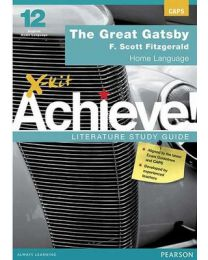 X-kit Achieve! The Great Gatsby: English Home Language Grade 12 Study Guide