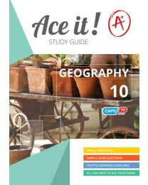 ACE IT! GEOGRAPHY GRADE 10