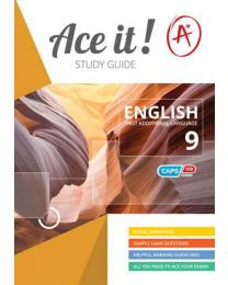 ACE IT! ENGLISH FAL GRADE 9