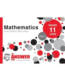The Answer Series Gr 11 Mathematics '3 in 1'