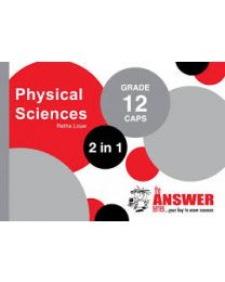 The Answer Series Gr 12 Physical Sciences '2 in 1'
