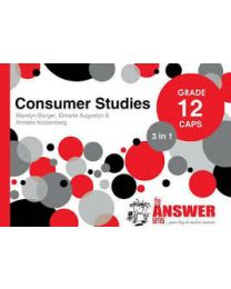 The Answer Series Gr 12 Consumer Studies '3 in 1'