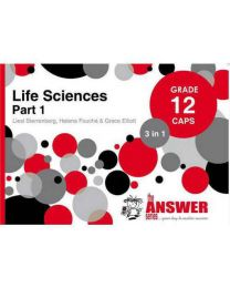 The Answer Series Gr 12 Life Sciences Part 1 '3 in 1' CAPS