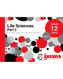 The Answer Series Gr 12 Life Sciences Part 2 '3 in 1' CAPS
