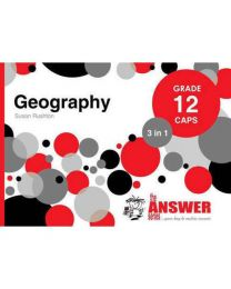The Answer Series Gr 12 Geography '3 in 1'