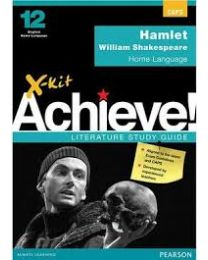 X-kit Achieve! Hamlet: English Home Language Grade 12 Study Guide