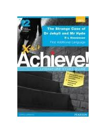 X-kit Achieve! The Strange Case of Dr Jekyll and Mr Hyde: English First Additional Language Grade 12 Study Guide