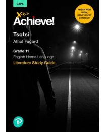 X-kit Achieve! Tsotsi: English Home Language Grade 11 Study Guide
