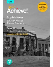 X-kit Achieve! Sophiatown: English First Additional Language Grade 11 Study Guide