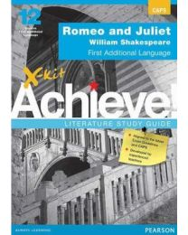 X-kit Achieve! Romeo and Juliet: English First Additional Language Grade 12 Study Guide